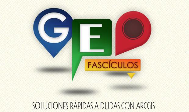 Geofascículos: soluciones rápidas a problemas con ArcGIS