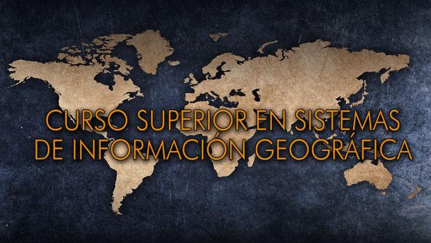 Curso SIG Curso Superior en Sistemas de Informacion Geografica