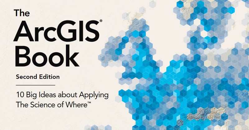 The ArcGIS Book, Applying The Science of Where