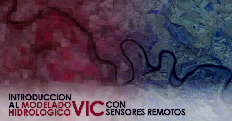 Introducción al modelo hidrológico VIC con sensores remotos