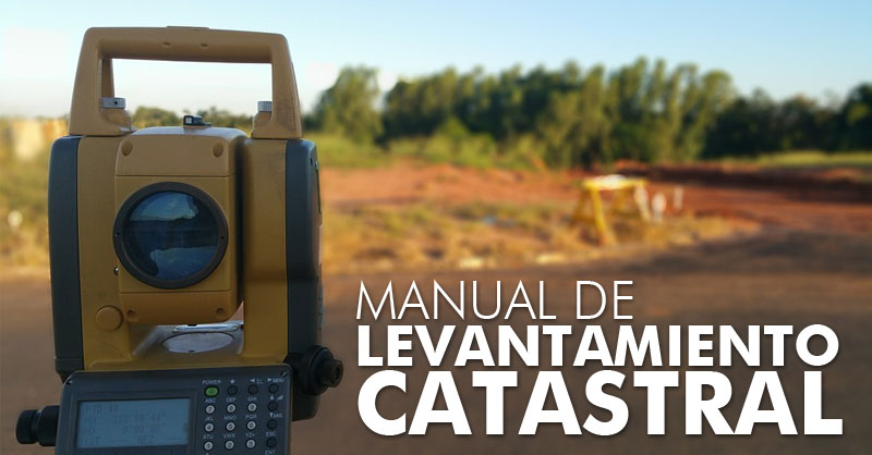Manual de levantamiento catastral