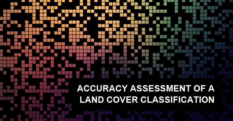 Evaluación de precisión en la clasificación de cobertura terrestre