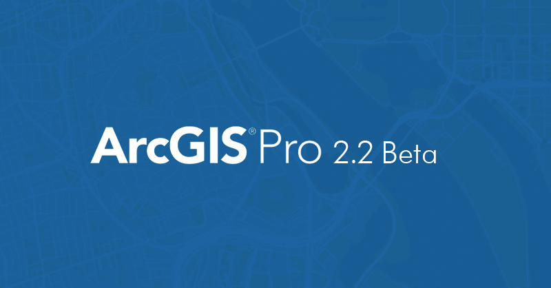 Descargar ArcGIS Pro 2.2 beta