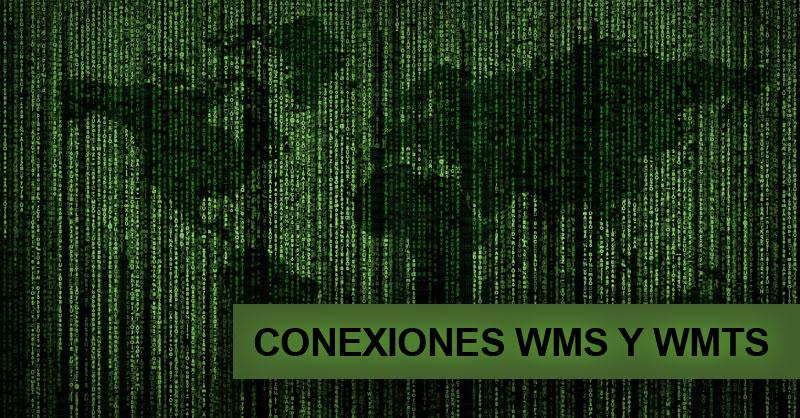 Cómo conectar servidores WMS y WMTS