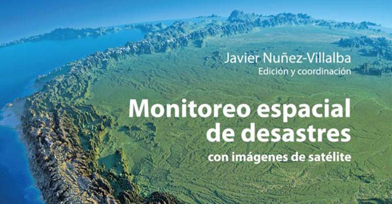 Monitoreo espacial de desastres naturales con imágenes de satélite