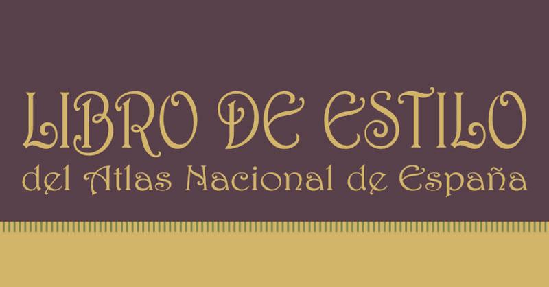 Libro de Estilo del Atlas Nacional de España