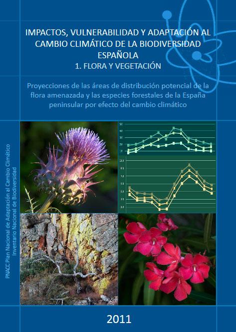 Impactos, Vulnerabilidad y Adaptación al Cambio Climático de la Biodiversidad Española. Flora y Vegetación